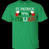 St Patrick's Day Was Italian T-Shirt, Hoodies, Tank