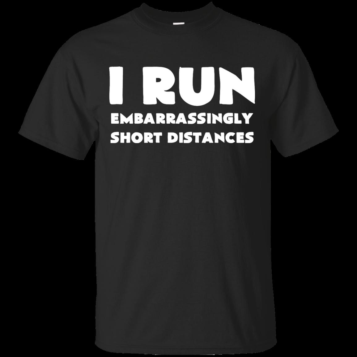 I Run Embarrassingly Short Distances T Shirt, Hoodies, Tank