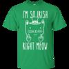 St Patrick's Day Shirt: I'm So Irish Right Meow T-Shirt