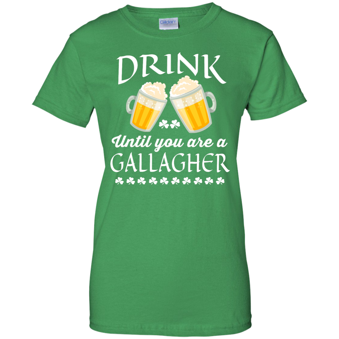 Irish Drinking Toast St Patrick S Day Shirt By: St Patrick's Day: Drink Until You Are A Gallagher Irish T