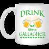 St Patrick's Day Mug: Drink Like A Gallagher Mug Coffee