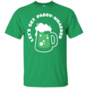 St Patrick's Day: Let's Get Paddy Whacked T-Shirt