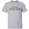 I Was Warned I Was Given An Explanation I Persisted Shirt
