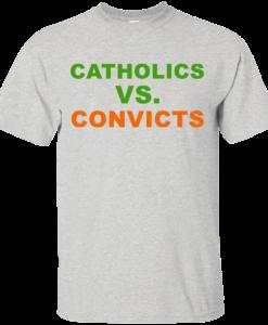 Catholics Vs Convicts T-Shirt, Hoodies, Tank Top