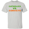Catholics Vs Convicts T-Shirt, Hoodies, Tank Top
