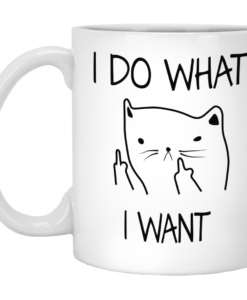 I Do What I Want Cat Tea Coffee Mug