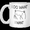 I Do What I Want Cat Tea Coffee Mug