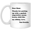 Dear Mom Mug: Thanks for putting up with a... Gift for Mom