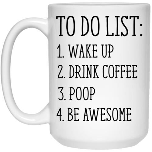 To Do List Wake Up Drink Coffee Poop Mug