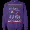 Aaron Sweater Ya Done Messed Up Christmas Sweatshirt