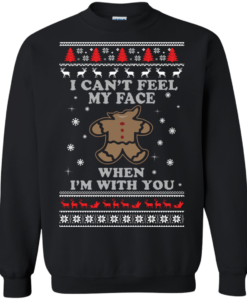 Gingerbread Christmas Sweater - I Can't Feel My Face Shirt