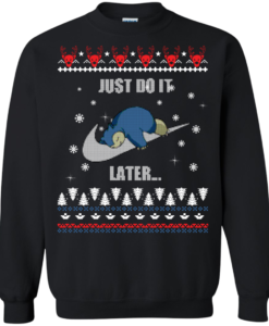 Just Do It Later Sweater Snorlax Christmas Shirt