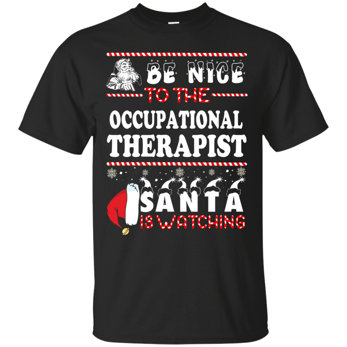 Be Nice To The Occupational Therapist Santa Is Watching Sweatshirt, T Shirt