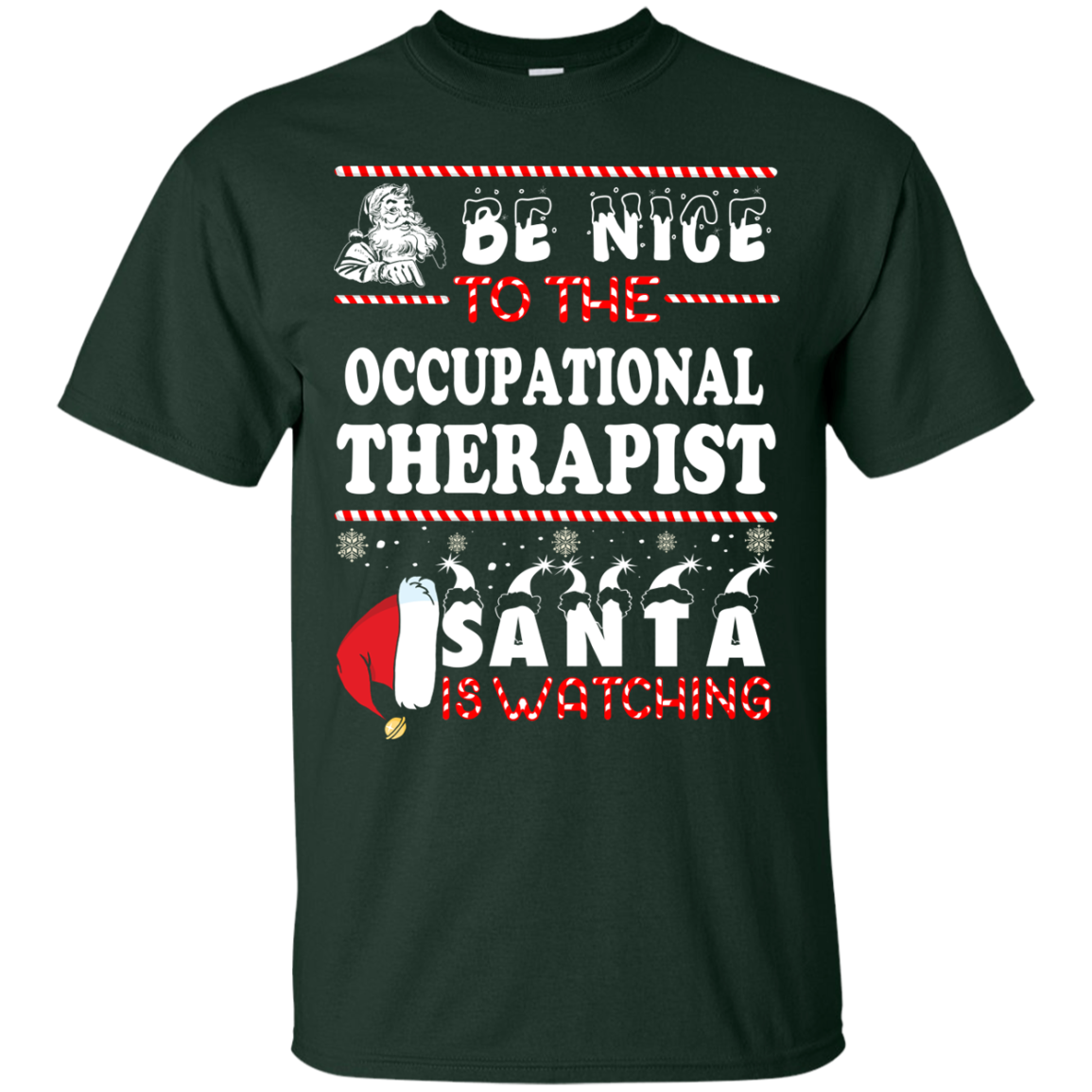 Be Nice To The Occupational Therapist Santa Is Watching Sweatshirt, T-Shirt