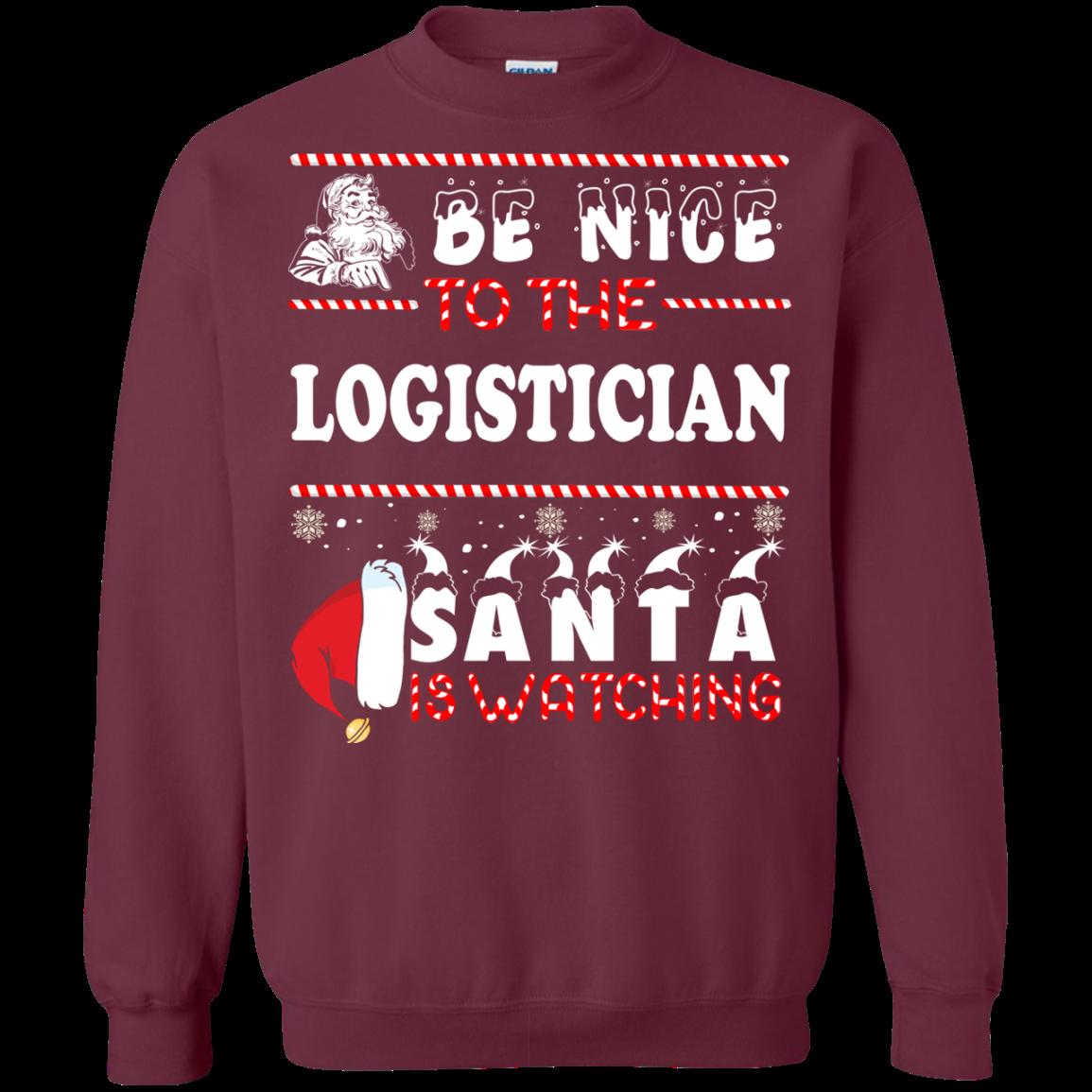 Be Nice To The Logistician Santa Is Watching Sweatshirt, T Shirt