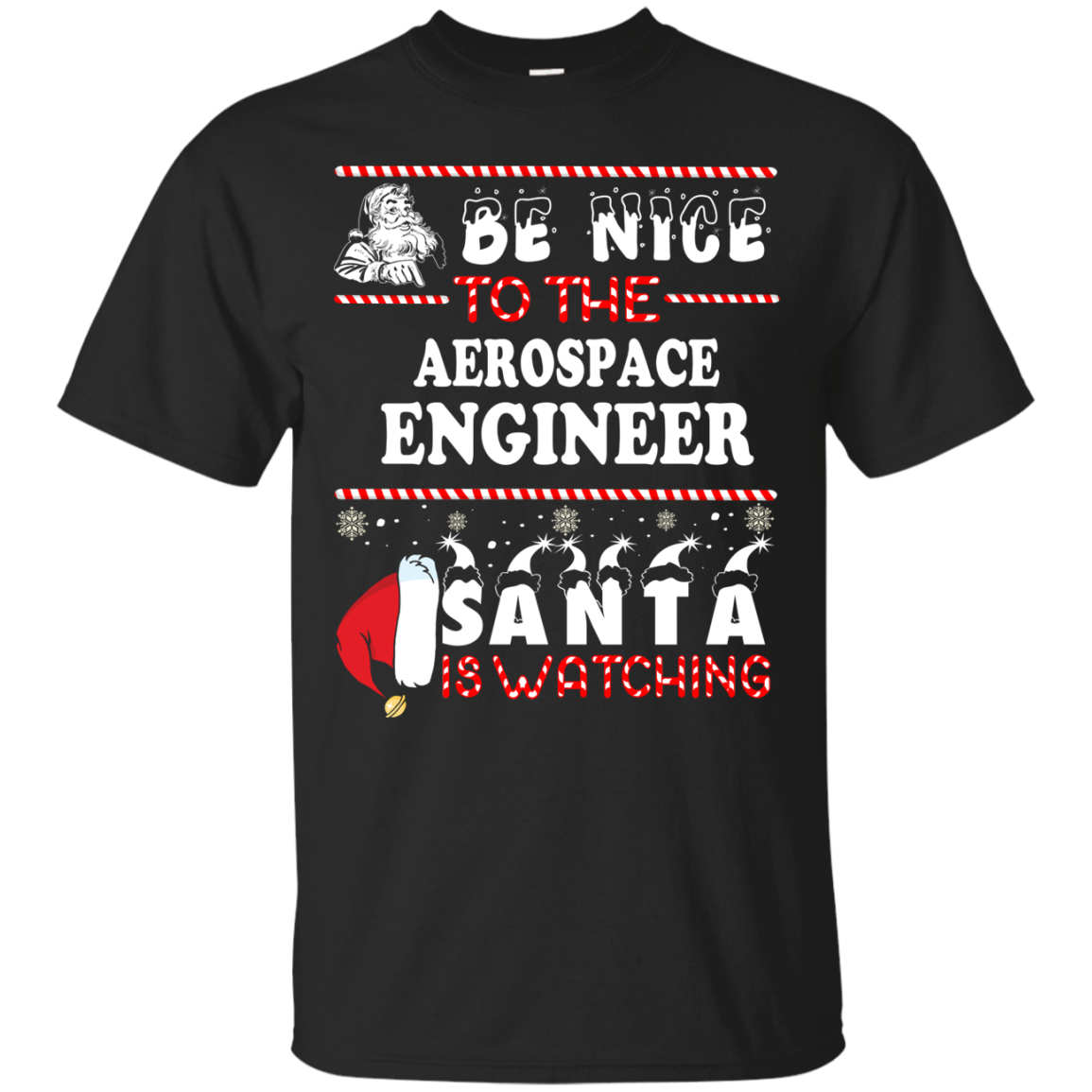 Be Nice To The Aerospace Engineer Santa Is Watching Sweatshirt, T Shirt