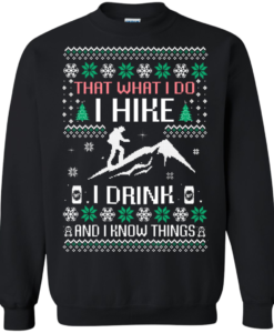 What I Do I Hike I Drink T-Shirt, Sweater, Hoodies Christmast