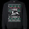 What I Do I Hike I Drink T-Shirt, Sweater, Hoodies Christmast