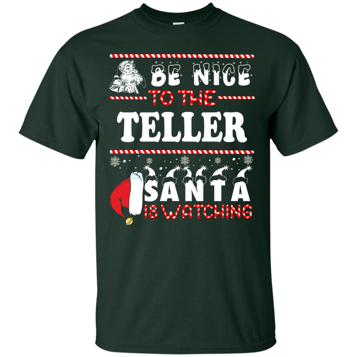 Be Nice To The Teller Santa Is Watching Sweatshirt, T-Shirt