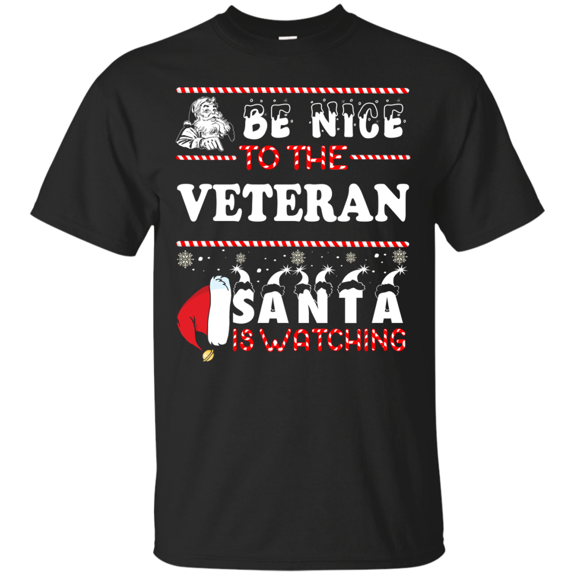 Be Nice To The Veteran Santa Is Watching Sweatshirt, T-Shirt