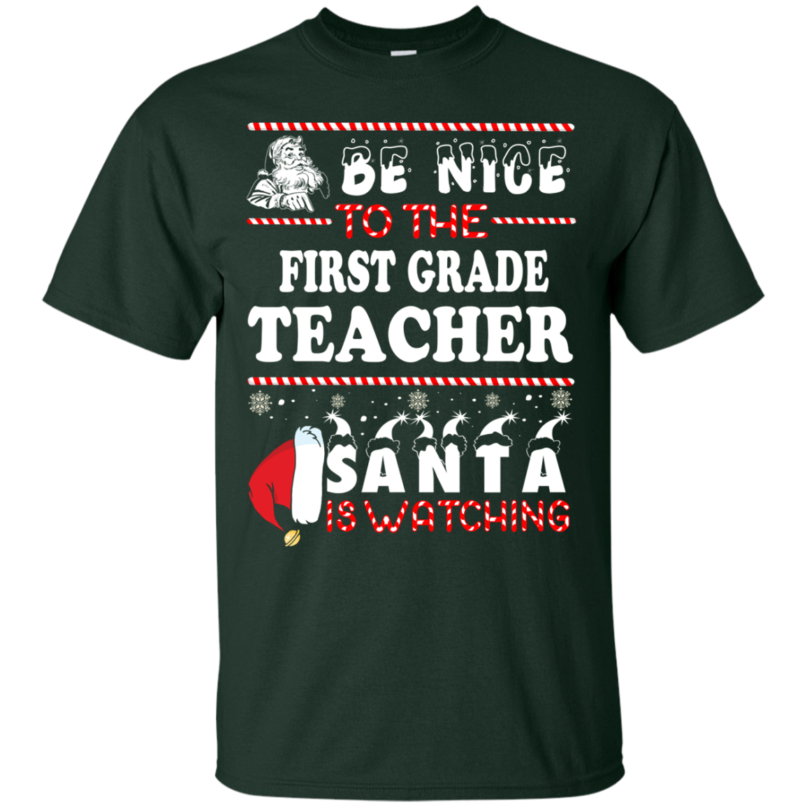 Christmas Shirt - Teacher shirt - Be Nice To The First Grade Teacher Santa Is Watching Sweatshirt, T-Shirt