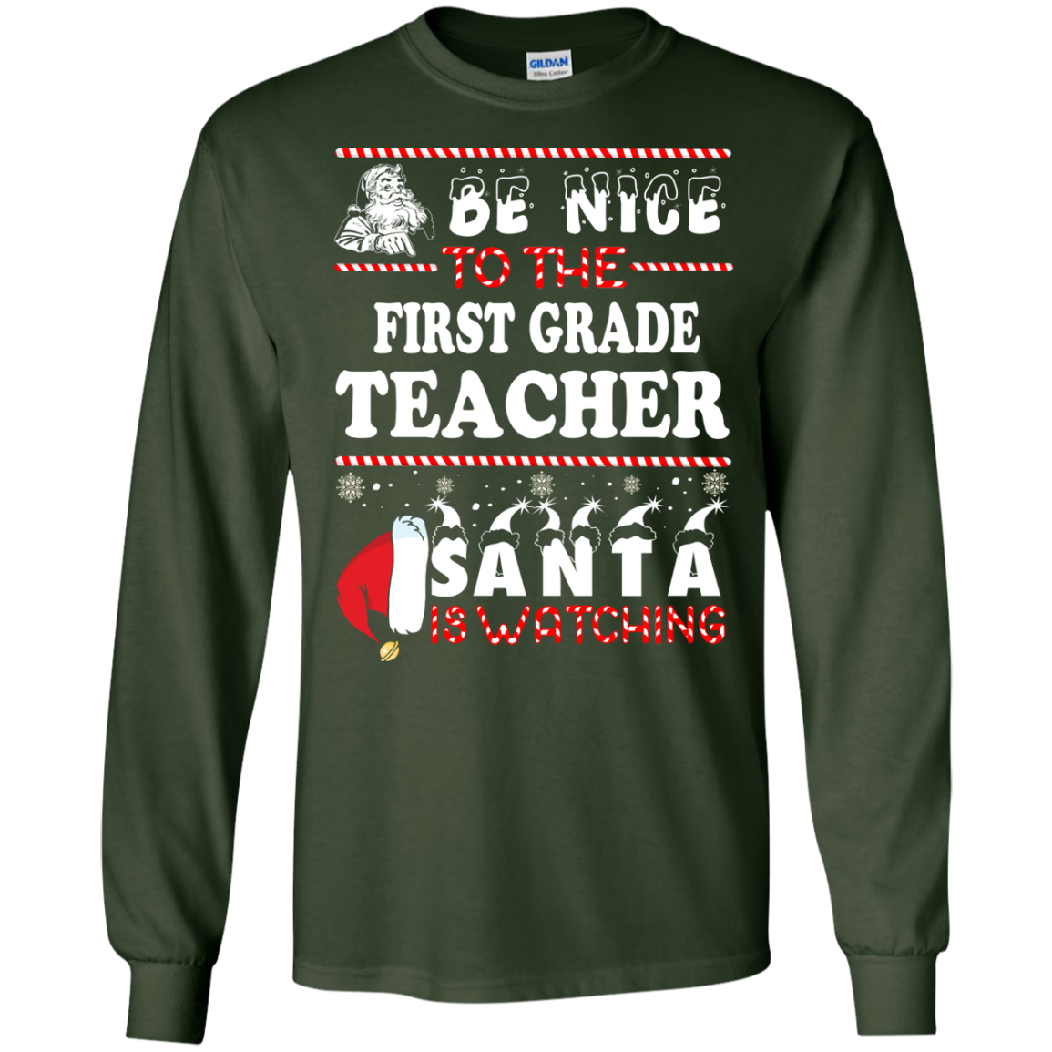 Christmas Shirt Teacher shirt Be Nice To The First Grade Teacher Santa Is Watching Sweatshirt, T Shirt