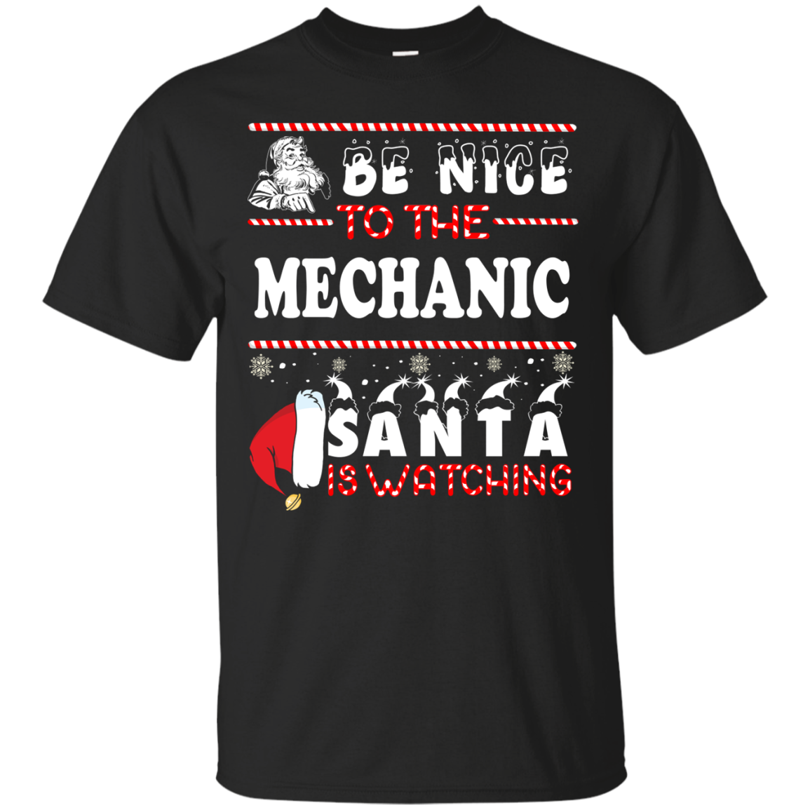 Be Nice To The Mechanic Santa Is Watching Sweatshirt, T-Shirt