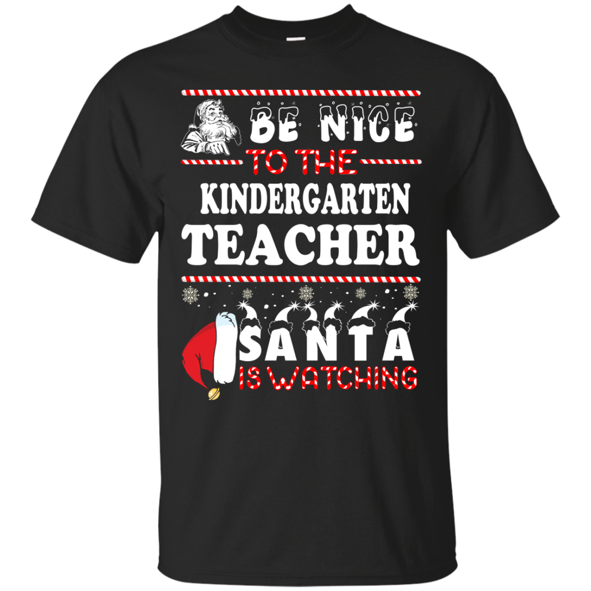 Be Nice To The Kindergarten Teacher Santa Is Watching Sweatshirt, T Shirt