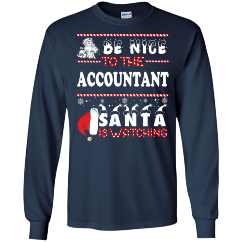 Be Nice To The Accountant Santa Is Watching Sweatshirt, T Shirt