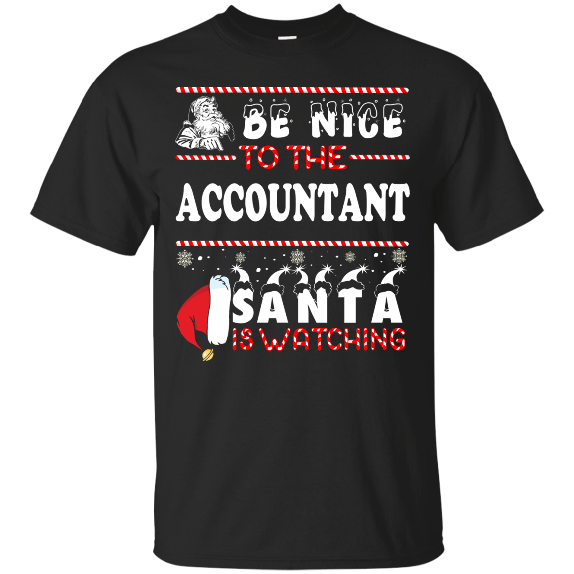 Be Nice To The Accountant Santa Is Watching Sweatshirt, T-Shirt