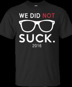 We Didn't Suck Chicago Cubs T-Shirt