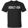 Adult-ish t-shirt, hoodies, tank top