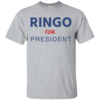 Ringo for president 2016 t shirt & hoodies tank top