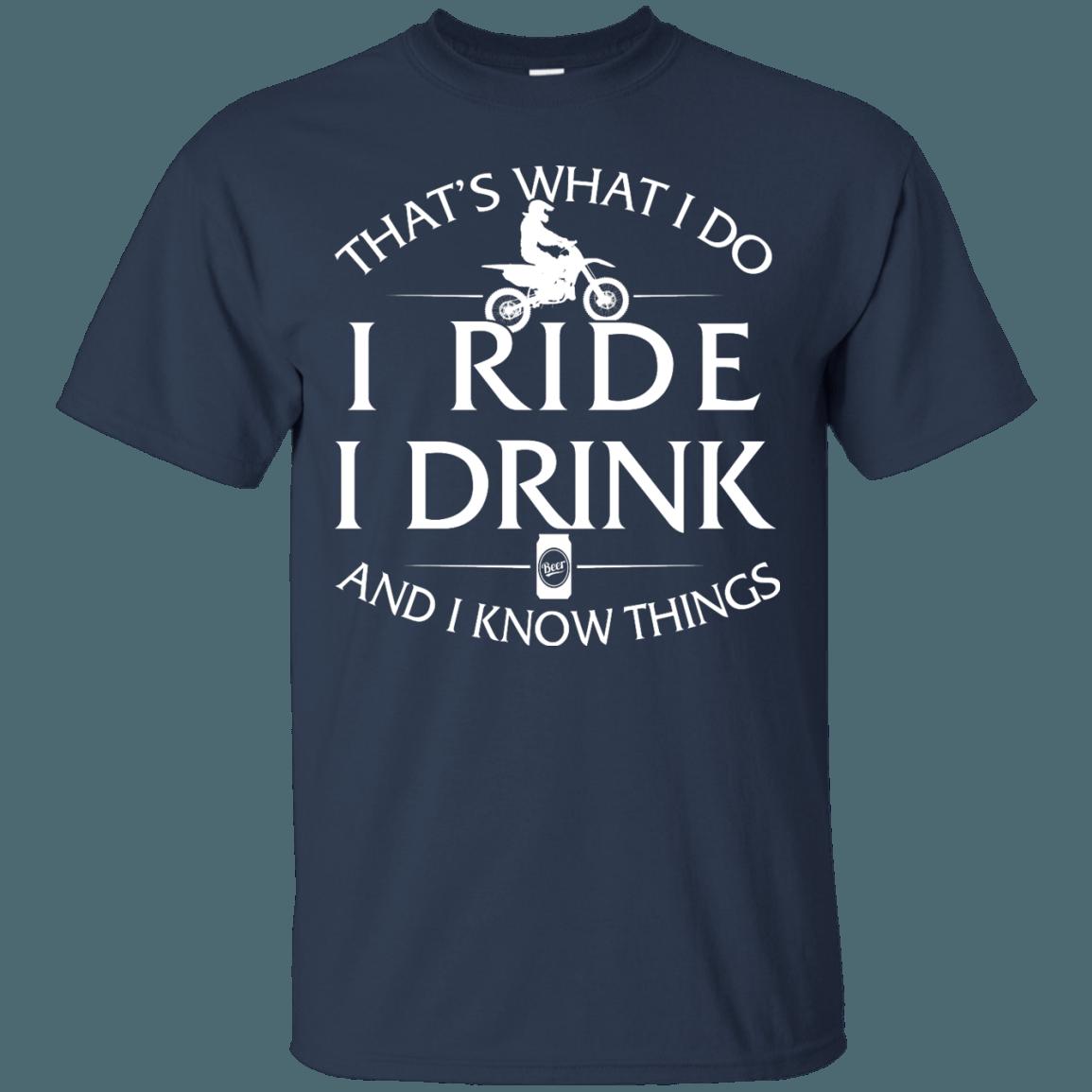 Motocross t shirt: That's What I Do I Ride I Drink