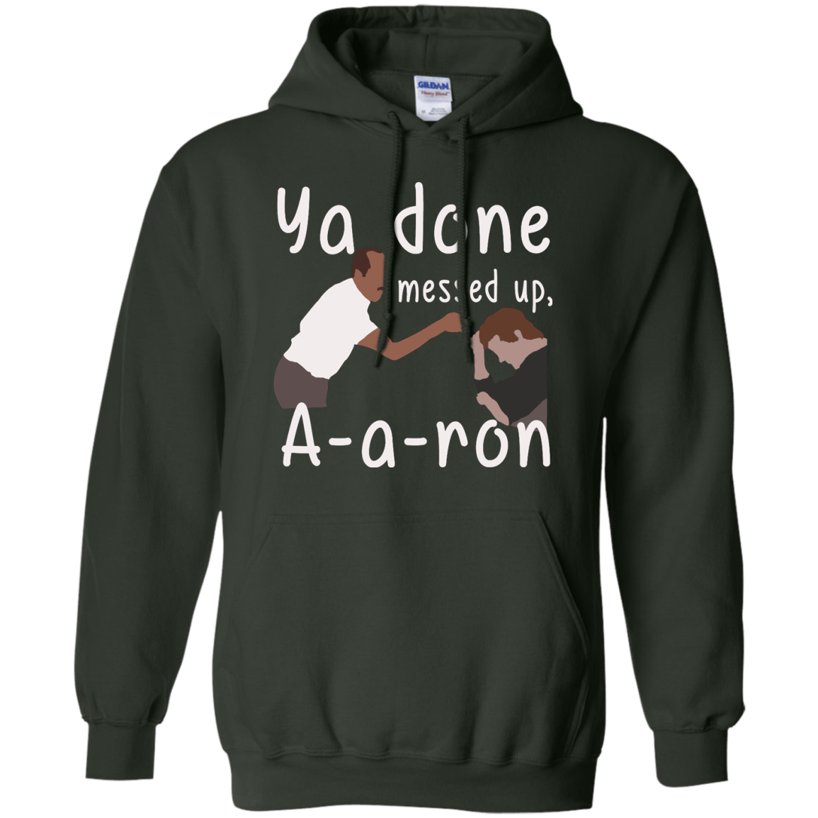 Ya You Done Messed Up A A Ron Aaron T Shirt Hoodies Tank Top