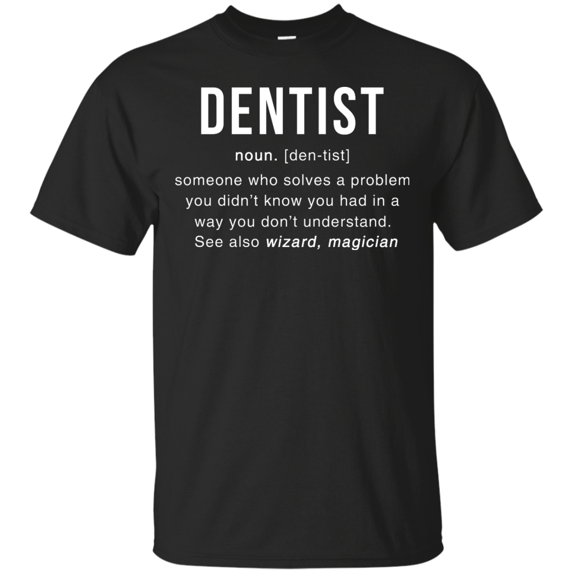 Dentist Meaning T shirt Dentist Noun Definition T Shirt & Hoodies