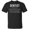 Dentist Meaning T shirt - Dentist Noun Definition T-Shirt & Hoodies