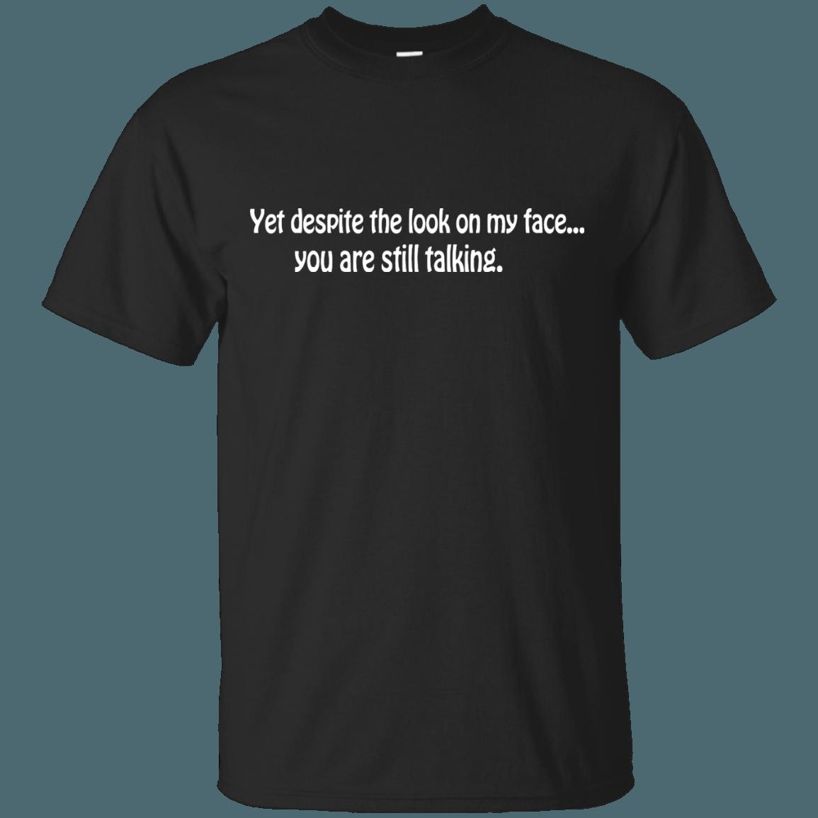 Amazon.com: despite the look on my face t shirt