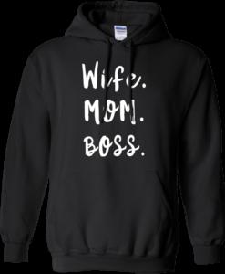 Wife. Mom. Boss Hoodies