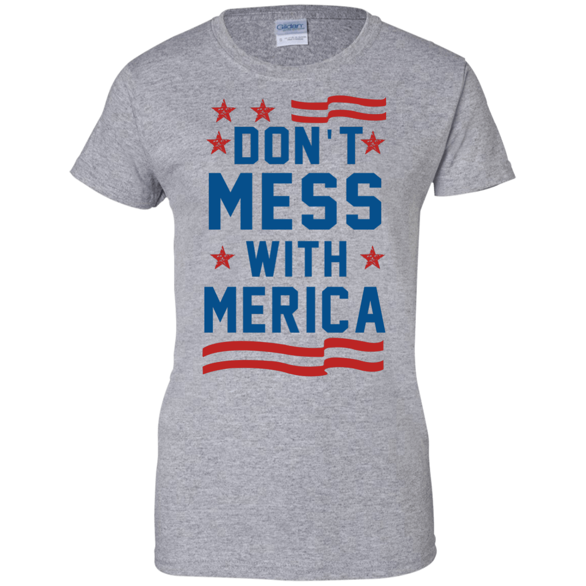 Don 39 t mess with merica ladies custom t shirt for Custom t shirts for women