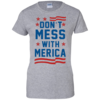 Don't mess with Merica Ladies Custom T-Shirt