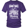 Sometimes I Wonder If My Bike Is Thinking About Me Too T shirt, Hoodies, Tank Top
