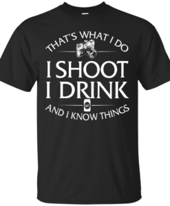 Photographer T-shirt: That's what I do, I shoot