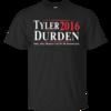 Tyler Durden for president 2016 t shirt & hoodies/tank top
