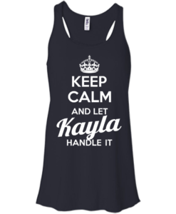 Name T-shirt: Keep calm and let Kayla handle it