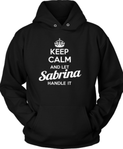 Name T-shirt: Keep calm and let Sabrina handle it