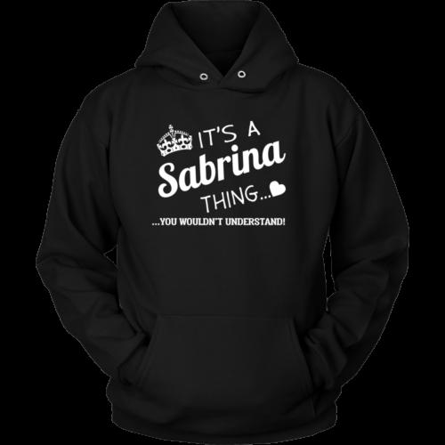 Name T shirt: It's a Sabrina thing t shirt/hoodies/tank top