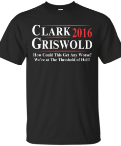 Clark Griswold for president 2016 t shirt & hoodies