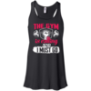 The Gym is calling and I must go t-shirt, tank top
