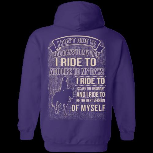 I don't ride my horse to add days to my life t shirt & hoodies